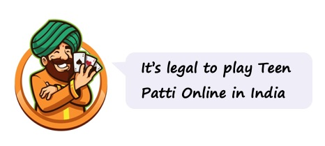 Legal to play Teen Patti Online in India